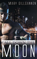 Call Down The Moon -- Mary Gillgannon